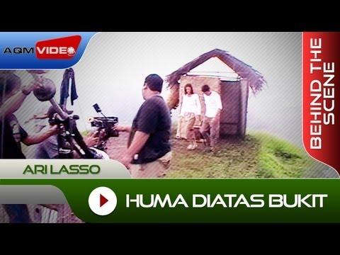Behind The Scene: Ari Lasso -  Huma Diatas Bukit  