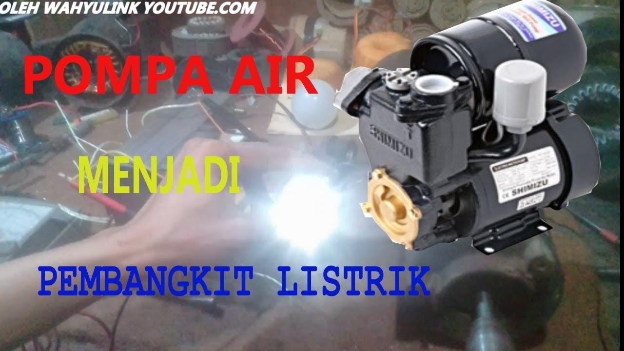 Pompa Air Menjadi Pembagkit Listrik Youtube
