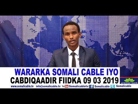 WARARKA SOMALI CABLE IYO CABDIQAADIR FIIDKA 09 03 2019