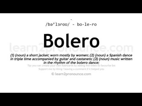 Bolero Pronunciation And Definition Youtube