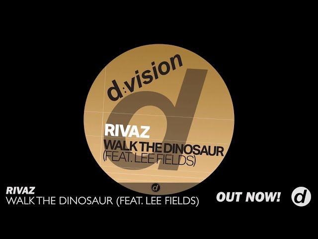 Rivaz - Walk The Dinosaur feat  Lee Fields