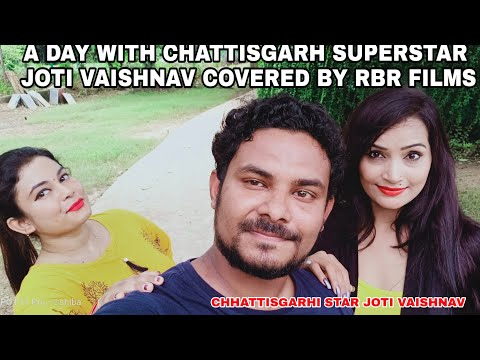 A DAY WITH CHATTISGARH SUPERSTAR  ACTRESS JOTI VAISHNAV COVERED BY RBR FILMS
