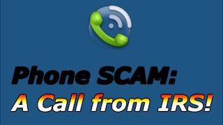 Phone SCAM: A Call from IRS!