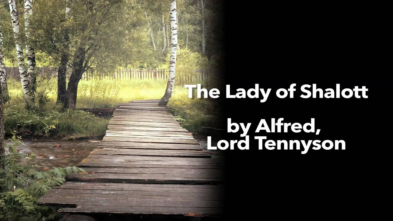 The Lady Of Shalott By Alfred Lord Tennyson Youtube