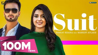 sUIT (Full Song) Nimrat Khaira Ft Mankirt Aulakh Sukh Sanghera Preet Hundal  Latest Punjabi Songs