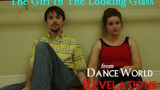 """The Girl In The Looking Glass"" - an original song from the Dance World Revelations soundtrack"