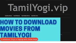 How to download movies from Tamilyogi in window 10 pc or Laptop