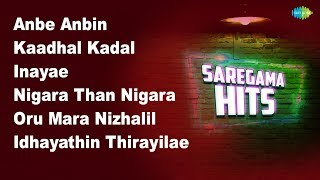 Anbe Anbin | Kaadhal Kadal Dhana | Inayae | Nigara Than Nigara | Oru Mara Nizhalil | Ada Pavi