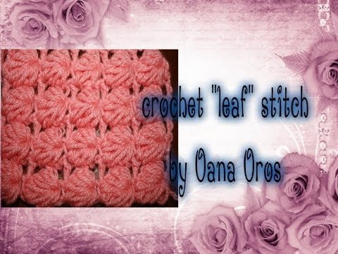 Crochet Stitches Youtube Channel : crochet the leaf stitch - YouTube