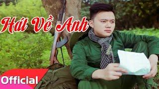 [Karaoke MV HD] Hát Về Anh - Sáng tác: Thế Hiển