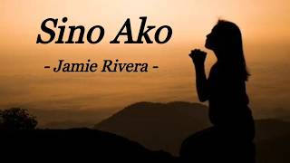 SINO AKO | JAMIE RIVERA | OPM | INSPIRATIONAL SONG | LYRIC VIDEO