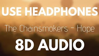 The Chainsmokers Hope 8D AUDIO Ft. Winona Oak.mp3