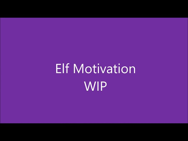 COTM Dec17: Elf Motivation
