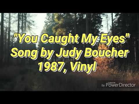You Caught My Eyes: Judy Boucher