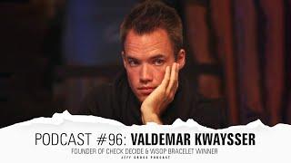 Podcast #96: Valdemar Kwaysser / Founder of Check Decide / WSOP Bracelet Winner