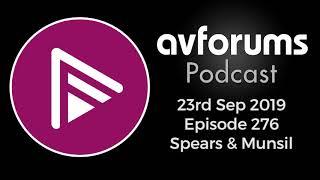 AVForums Podcast: Episode 276 - 23rd September 2019 - Spears & Munsil