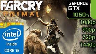 Far Cry Primal: GTX 1050 ti - i3 6100 - 1080p - 900p - 720p - 1440p