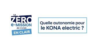 [EN CLAIR] L'autonomie du KONA electric, si faible que ça ? Pas si sûr…