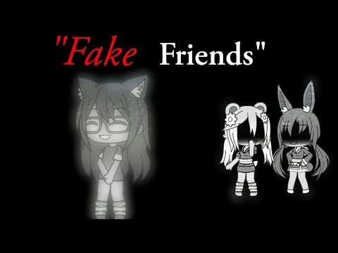 'Fake friends' - Gacha life mini movie