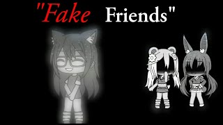 """Fake friends"" - Gacha life mini movie"