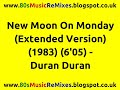 watch he video of New Moon On Monday (Extended Version) - Duran Duran | 80s Club Mixes | 80s Club Music | 80s Pop Hits