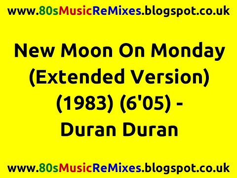 New Moon On Monday (Extended Version) - Duran Duran   80s Club Mixes   80s Club Music   80s Pop Hits