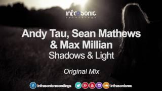 andy tau sean mathews max millian shadows light infrasonic out now