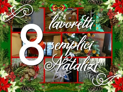 Idee Per Lavoretti Di Natale Scuola Dell Infanzia.8 Semplici Lavoretti Natalizi In 8 Minuti