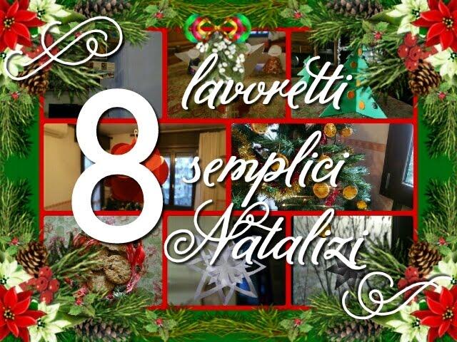 Semplici Lavoretti Di Natale Da Fare Con I Bambini.8 Semplici Lavoretti Natalizi In 8 Minuti Youtube