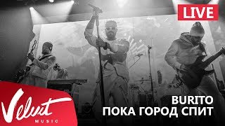 Live  Burito   Пока город спит (Сольный концерт в RED, 2017г )