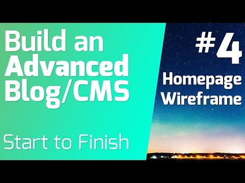Wireframing the Homepage -  Building Advanced Blog/ CMS from Start to Finish (Episode 4)