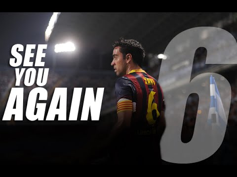 "Xavi Hernández - ""SEE YOU AGAIN"""