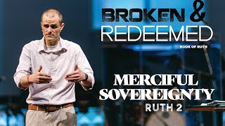 Merciful Sovereignty - Broken and Redeemed Series  - Pastor Brad Kirby