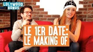 Le 1er Date : Le making of