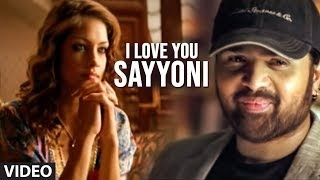 I Love You Sayyoni Full Video Song - Aap Kaa Surroor | Himesh Reshammiya