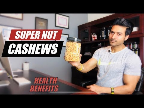 Super Nut CASHEWS | Health Benefits for Muscle Building/Fat Loss/Medical Condition by Guru Mann