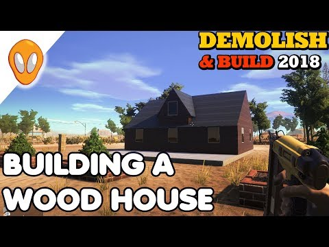 Building A Wood House   Demolish and Build 2018 Ep 7
