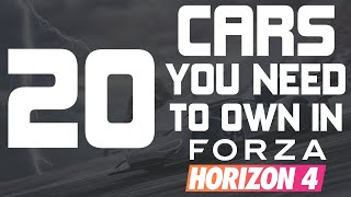 Forza Horizon 4 - TOP 20 CARS YOU NEED TO OWN IN FORZA HORIZON 4