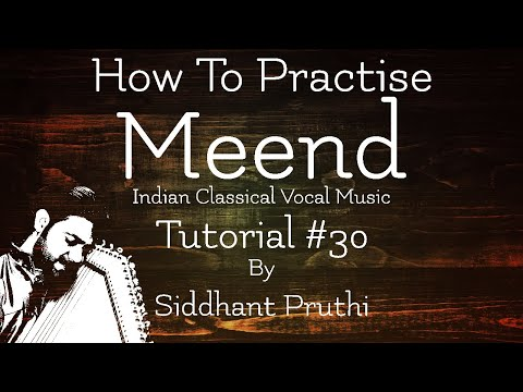 How To Practice Meend ? Explained in Details (Music Ornamentations) Tutorial #30 By Siddhant Pruthi