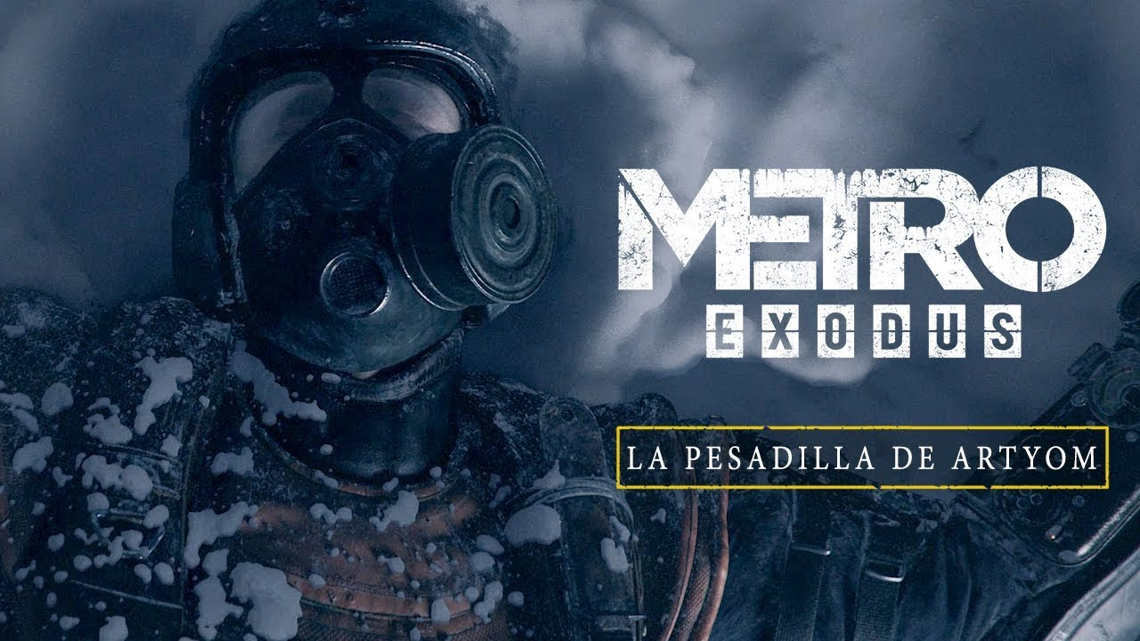 Metro Exodus - La Pesadilla de Artyom [ES]