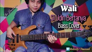 Wali - Si Udin Bertanya (Bass Cover by Ube Barbossa)