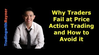 Why Traders Fail at Price Action Trading (and How to Avoid it)