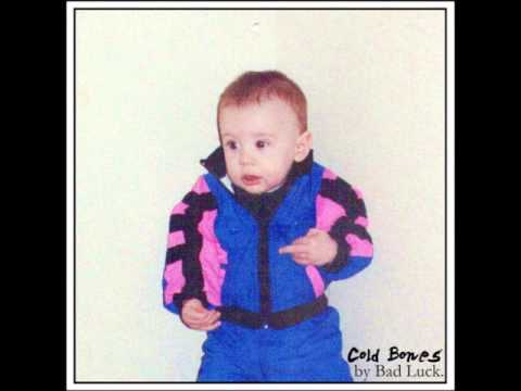 Bad Luck - Cold Bones