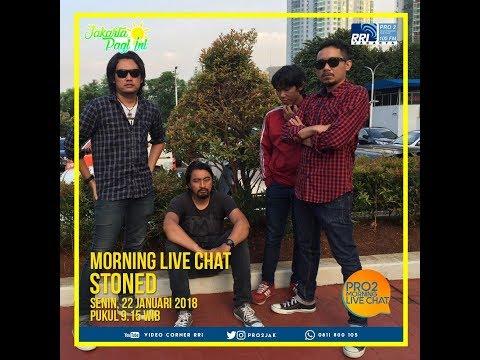 Stoned - Morning Live Chat Pro2 FM RRI Jakarta (Live Video Corner RRI) Reupload