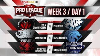 RoV Pro League Season 3 Presented by TrueMove H : Week 3 Day 1