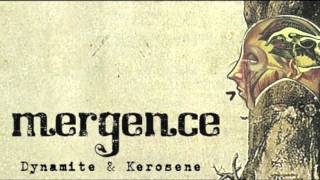 MERGENCE - Dynamite & Kerosene