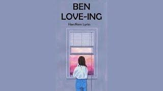 Ben - Love,ing (Han/Rom Lyrics)