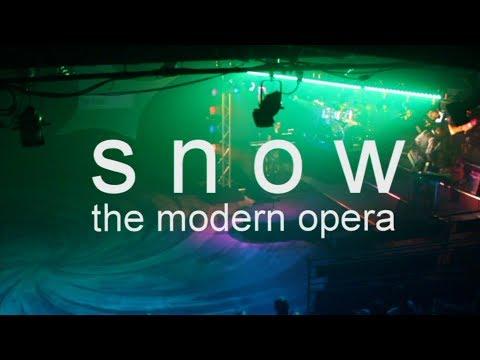 Snow: the Modern Opera