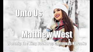 "Matthew West ""Unto Us"" Worship The King BackDrop Christmas Karaoke"