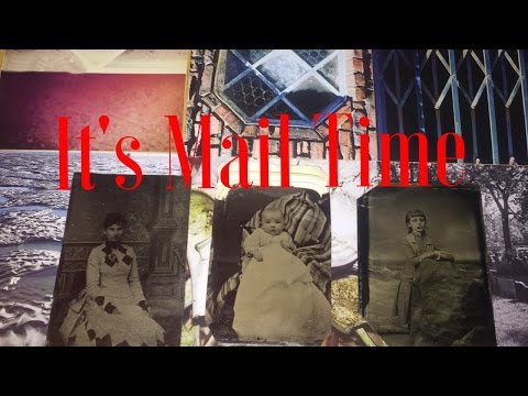 It's Mail Time (Dolls, Tintypes, Photos and More)